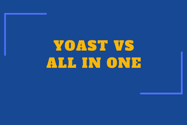 All in One SEO Pack vs Yoast SEO: Which one to choose?