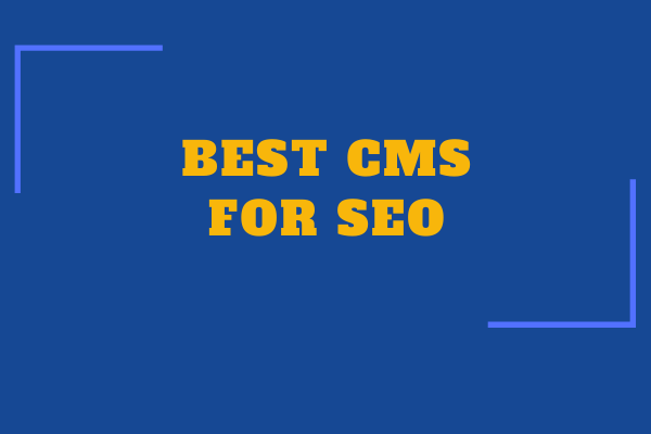 Top 5 CMS for SEO in 2021